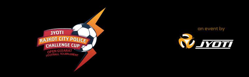 Jyoti Rajkot City Police Challenge Cup – Football League