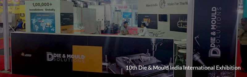 Dominating presence at 10th Die & Mould India International Exhibition