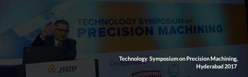 Technology Symposium on Precision Machining, Hyderabad