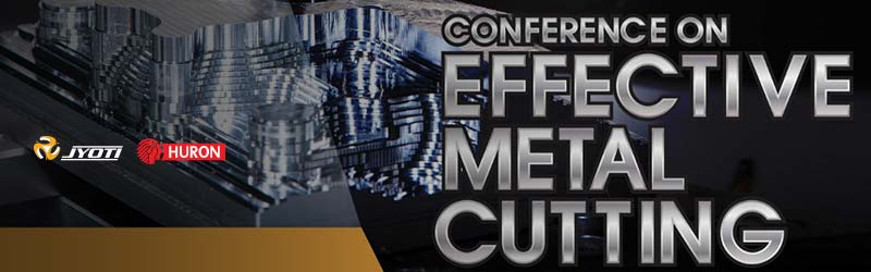 Jyoti proudly presents Conference on Effective Metal Cutting