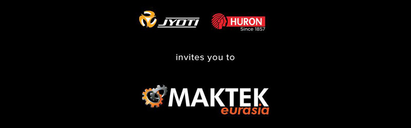 State of art machines displayed by Jyoti at MAKTEK, Eurasia 2018, Instanbul, Turkey