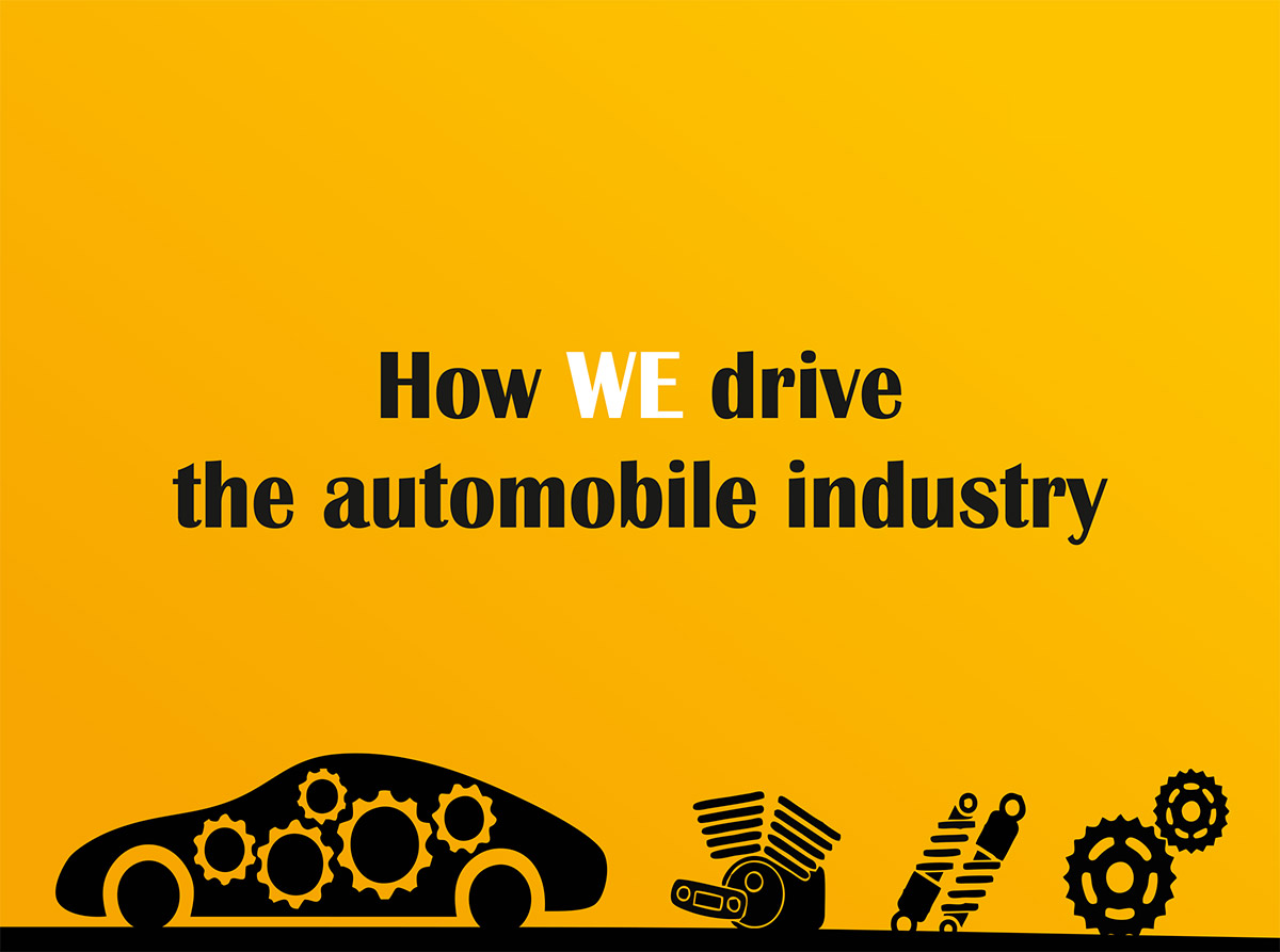How WE drive the automobile industry