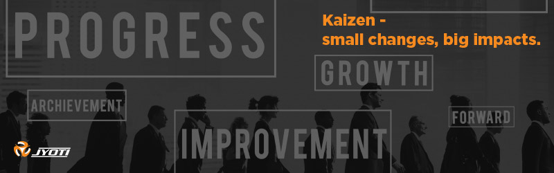 Kaizen- Small Changes, Big Impacts